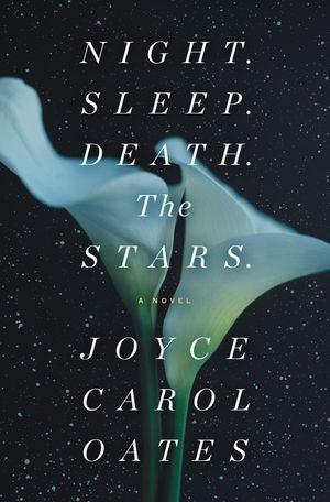 Night Sleep Death The Stars Joyce Carol Oates